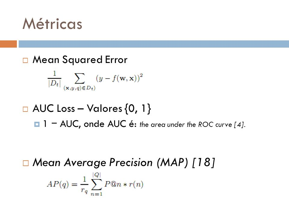 Métricas Mean Average Precision (MAP) [18] Mean Squared Error